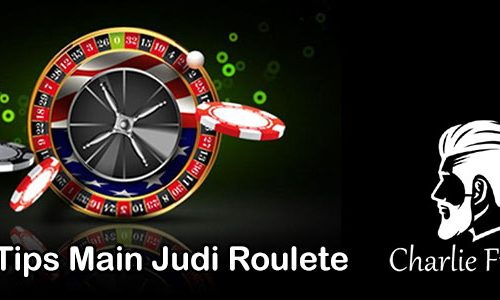 Tips Main Judi Roulete